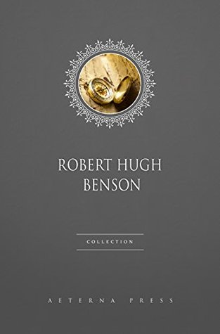 Robert Hugh Benson Collection [11 Books]