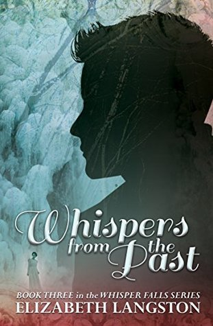 Whispers from the Past (Whisper Falls Book 3)