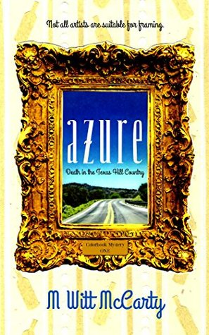Azure: Death in the Texas Hill Country (Color Book Mysteries 1)