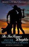 The InnKeeper's Daughter and the Mysterious Cowman by Kent HamiIton
