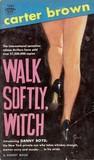 Walk Softly, Witch