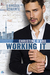 Working It (Ringside Romance, #1)