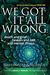 We Got It All Wrong by Beverly Hafemeister