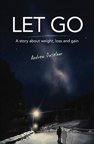 Let Go: A story about weight, loss and gain