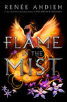Flame in the Mist by Renée Ahdied