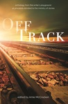Off Track: Anthology from The Writer's Playground