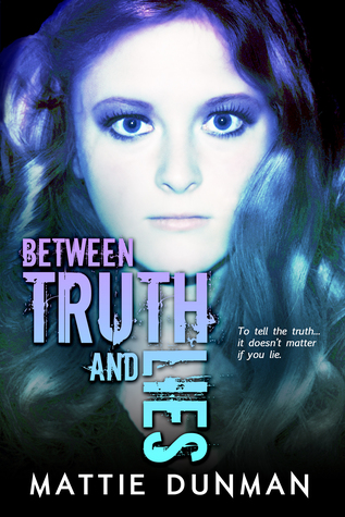 Ebook Between Truth and Lies by Mattie Dunman TXT!