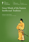 Great Minds of the Eastern Intellectual Tradition (Great Courses, #4620)
