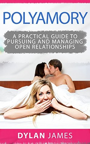 polyamory-a-practical-guide-to-pursuing-and-managing-open-relationships