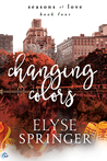Changing Colors (Seasons of Love, #4)