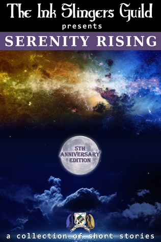 Serenity Rising (The Ink Slingers Guild ...