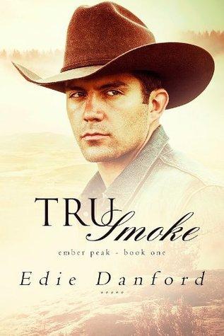 Tru Smoke (Ember Peak, #1)