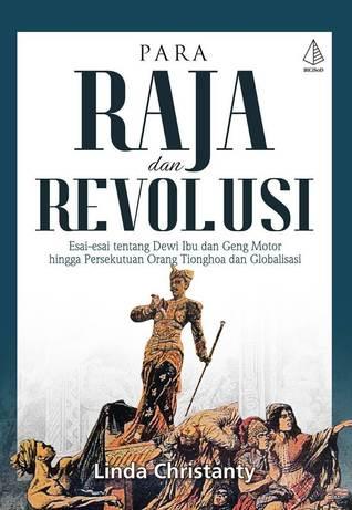 Para Raja dan Revolusi by Linda Christanty