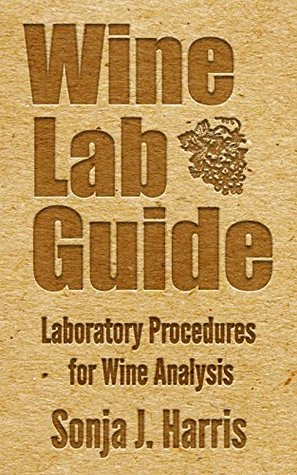 Wine Lab Guide: Laboratory Procedures for Wine Analysis