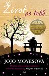 Život po tobě by Jojo Moyes