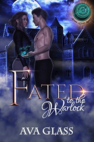 Fated to the Warlock (Arcane Affairs Agency, #3)