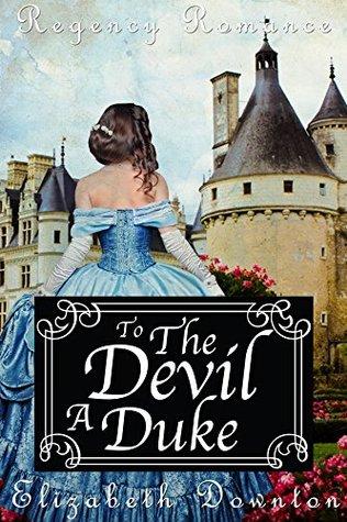 To the Devil a Duke (Regency Romance)