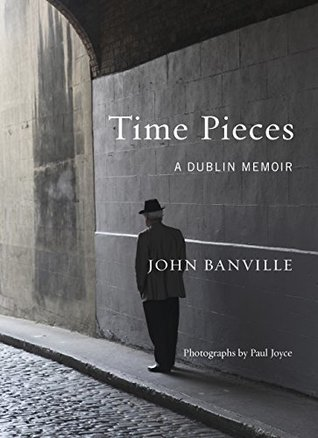 Time Pieces: A Dublin Memoir