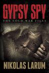 Gypsy Spy: The Cold War Files