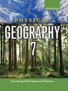 Physical Geography 7: Discovering Global Systems and Patterns: Student Edition