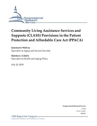 Community Living Assistance Services and Supports (CLASS) Provisions in the Patient Protection and Affordable Care Act