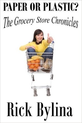 Paper or Plastic?: The Grocery Store Chronicles