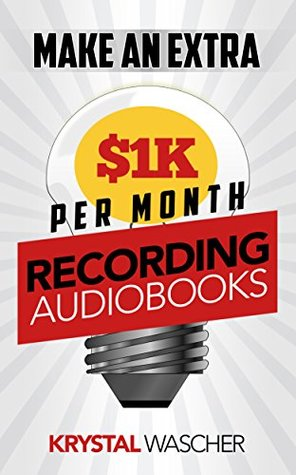 Monetize Your Voice: Make An Extra $1K+ Per Month Recording Audiobooks