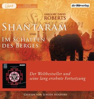 Shantaram und Im Schatten des Berges (Shantaram, #1-2)