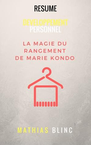 Résumé: Développement Personnel - La Magie du Rangement de Marie Kondo