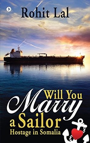 WILL YOU MARRY A SAILOR HOSTAGE IN SOMALIA