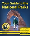 Your Guide to the National Parks, 2nd Edition: The Complete Guide to All 59 National Parks