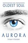 The Oldest Soul - Aurora (The Oldest Soul, #2)