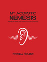 My Acoustic Nemesis: Life Before, During And After An Acoustic Neuroma