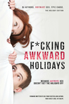 F*cking Awkward Holidays