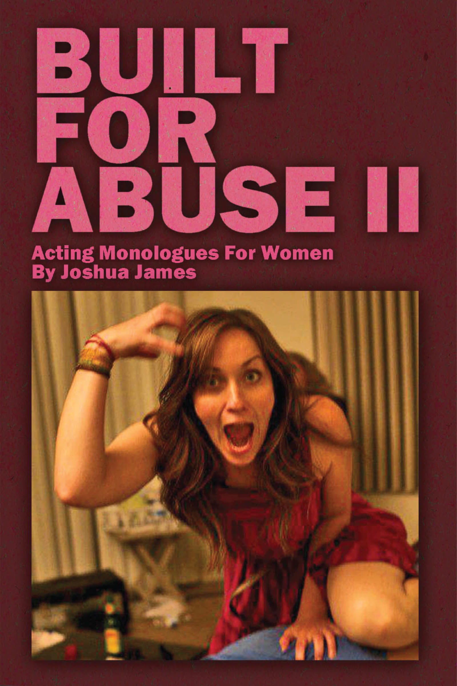 Built For Abuse II: Acting Monologues For Women
