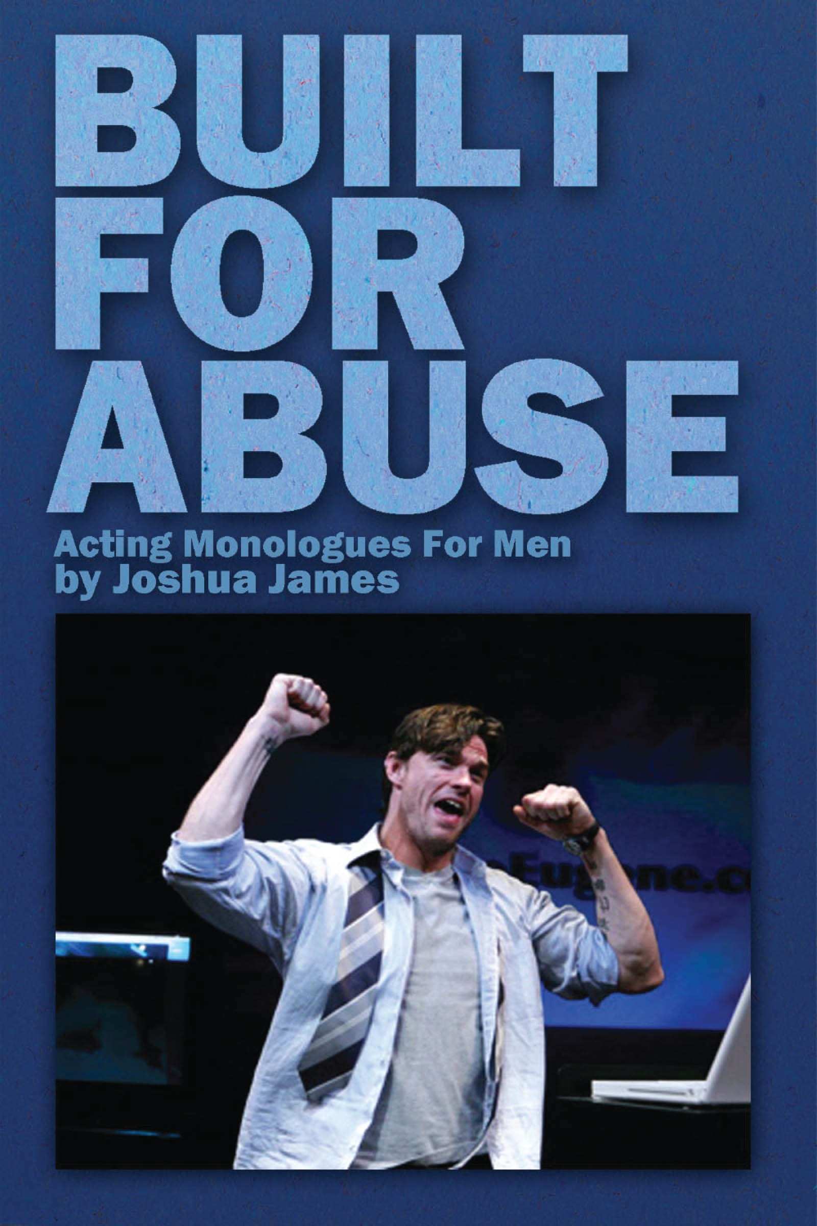 Built For Abuse: Acting Monologues For Men