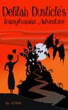 Delilah Dusticle's Transylvanian Adventure (Delilah Dusticle, #2)