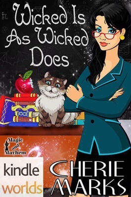 Wicked Is As Wicked Does (Magic and Mayhem; Wicked Hearts #1)