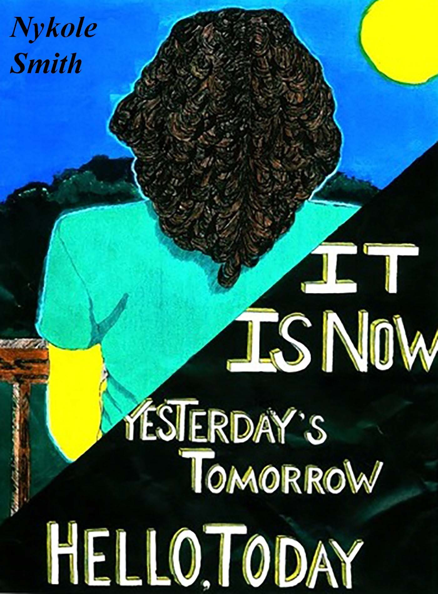 It Is Now Yesterday's Tomorrow, Hello Today: Poems of Emotion