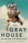 The Gray House by Mariam Petrosyan
