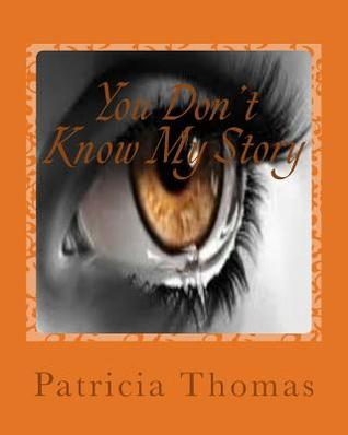 You Don't Know My Story: From Trials To Triumph