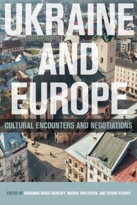 Ukraine and Europe: Cultural Encounters and Negotiations