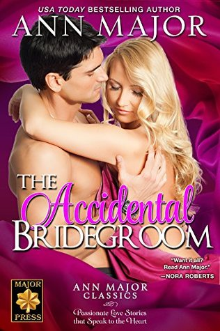 The Accidental Bridegroom by Ann Major