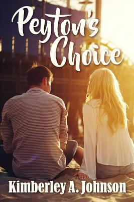 Peyton's Choice by Kimberley A. Johnson