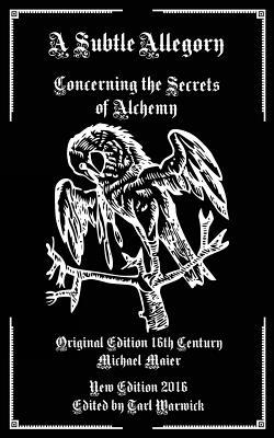 A Subtle Allegory: Concerning the Secrets of Alchemy