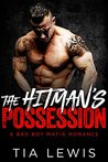The Hitman's Possession (A Bad Boy Mafia Romance, #1)