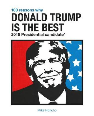 100 reasons why donald trump is the best 2016 presidential for Donald trump favorite books