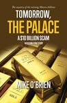 Tomorrow, The Palace: A $10 Billion Scam