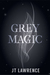 Grey Magic by J.T. Lawrence