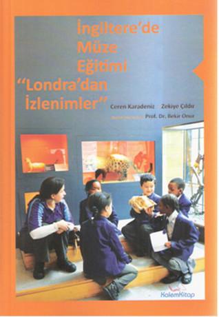 İngiltere'de Müze Eğitimi - Londra'dan İzlenimler